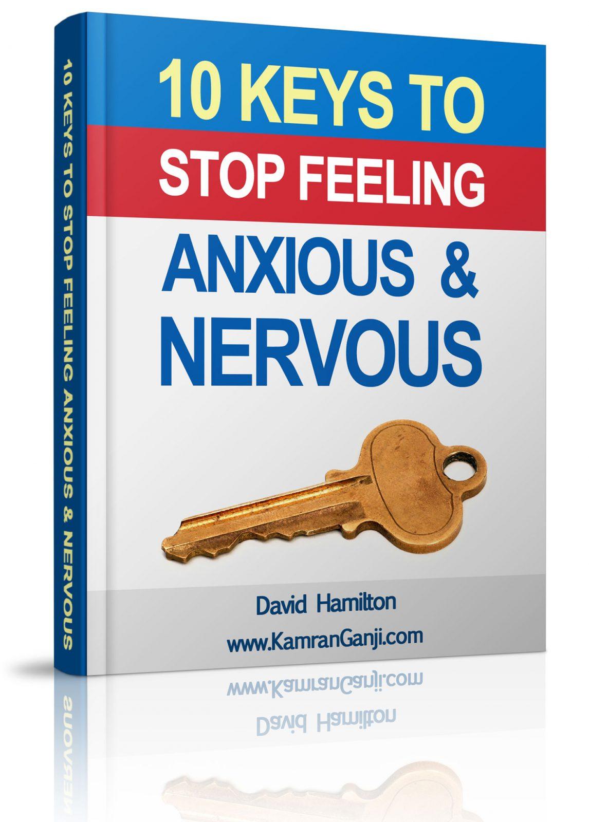 10 Key to Stop Feeling Anxious & Nervous ۱۰ کلید برای جلوگیری از احساس اضطراب و عصبی شدن ۱۰ کلید برای جلوگیری از احساس اضطراب و عصبی شدن 10 Key to Stop Feeling Anxious Nervous